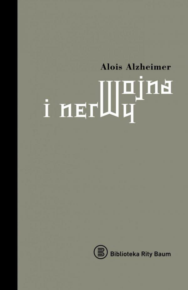 Alois Alzheimer wojna i nerwy Okladka